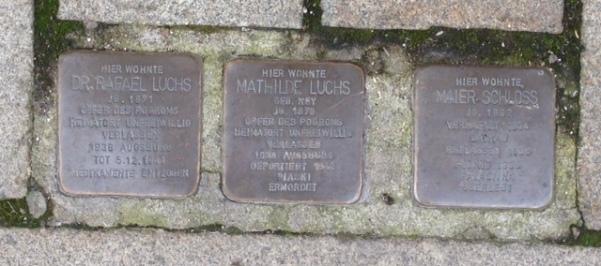 Stolpersteine of Dr. Rafael Luchs , Mathilde Luchs & Maier Schloss